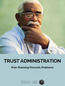photo of Trust Administration: Prior Planning Prevents Problems