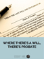 photo of Where There's a Will, There's a Probate