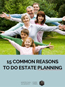 photo of 15 Common Reasons To Do Estate Planning